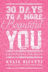 30 Days to a More Beautiful You: A Devotional for Girls - eBook