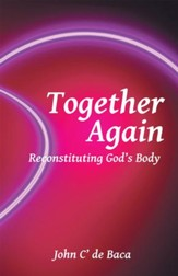 Together Again: Reconstituting Gods Body - eBook