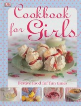 Cookbook For Girls: Festive Food for Fun Times