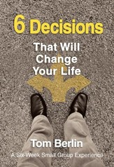 6 Decisions That Will Change Your Life Participant WorkBook: A Six-Week Small Group Experience - eBook