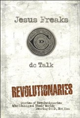 Jesus Freaks: Revolutionaries: Stories of Revolutionaries Who Changed Their World: Fearing God, Not Man - eBook