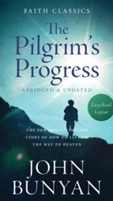 The Pilgrim's Progress: The Powerful, Timeless Story of How to Live on the Way to Heaven - eBook