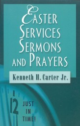 Easter Services, Sermons, and Prayers: Just In Time Series