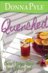 Quenched: Christ's Living Water for a Thirsty Soul