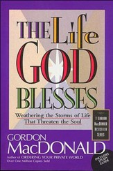 The Life God Blesses: Weathering the Storms of Life That Threaten the Soul - eBook