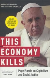 This Economy Kills: Pope Francis on Capitalism and Social Justice - Slightly Imperfect