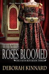 The Faith Box Book Three: When the Roses Bloomed - eBook