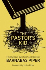 The Pastor's Kid: Finding Your Own Faith and Identity - eBook