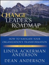 The Change Leader's Roadmap: How to Navigate your  Organization's Transformation