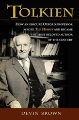Tolkien: How an Obscure Oxford Professor Wrote The Hobbit and Became the Most Beloved Author of the Century - eBook