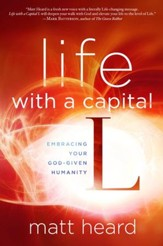 Life with a Capital L: Embrace a Bigger Gospel. Experience a Bigger Life. - eBook