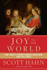 Joy to the World: How Christ's Coming Changed Everything (and Still Does) - eBook