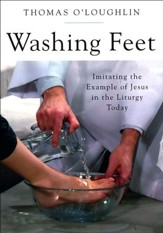 Washing Feet: Imitating the Example of Jesus in the Liturgy Today