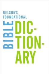 Nelson's Foundational Bible Dictionary - eBook