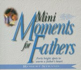 Mini Moments for Fathers: Forty Bright Spots to Warm a Father's Heart. - eBook