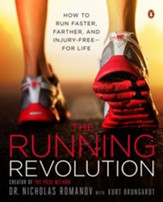 The Running Revolution: How to Run Faster, Farther, and Injury-Free-for Life - eBook