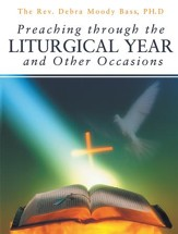 Preaching through the Liturgical Year and Other Occasions - eBook