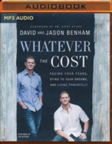 Whatever the Cost: Facing Your Fears, Dying to Your Dreams, and Living Powerfully - unabridged audio book on MP3-CD