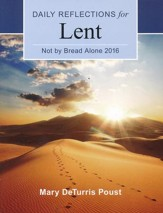Not by Bread Alone: Daily Reflections for Lent 2016 - Slightly Imperfect