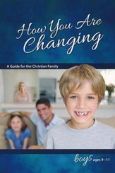 How You Are Changing: For Boys 9-11, revised & updated