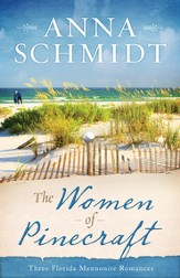 The Women of Pinecraft: Three Florida Mennonite Romances - eBook