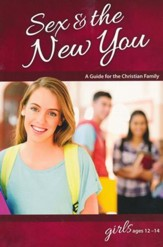 Sex & the New You: For Girls Ages 12-14, revised & updated