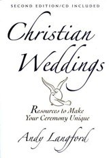 Christian Weddings: Resources to Make Your Ceremony Unique, Revised Edition with CD-ROM