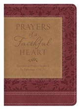 Prayers of a Faithful Heart: Devotional Prayers Inspired by Ephesians 1:15-23 - eBook