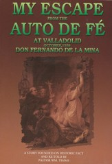 My Escape from the Auto de Fe at Valladolid: October, 1559