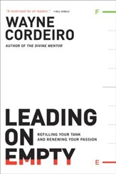 Leading on Empty: Refilling Your Tank and Renewing Your Passion - eBook