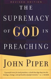 The Supremacy of God in Preaching, rev. ed. - Slightly Imperfect