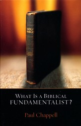 What Is a Biblical Fundamentalist?