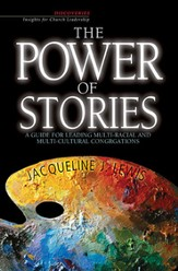 The Power of Stories: A Guide for Leading Multiracial & Multicultural Congregations