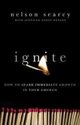 Ignite: How to Spark Immediate Growth in Your Church - eBook