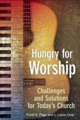 Hungry for Worship: Challenges and Solutions for Today's Church - eBook