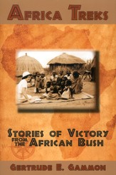 Africa Treks: Stories of Victory from the African Bush