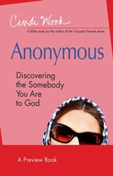 Anonymous: Women's Bible Study Preview Book: Discovering the Somebody You Are to God - eBook