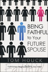 Being Faithful to Your Future Spouse