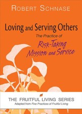 Loving and Serving Others: The Practice of Risk-Taking Mission and Service - eBook