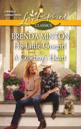 His Little Cowgirl/A Cowboy's Heart, 2-in-1
