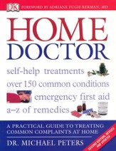 Home Doctor: A Practical Guide to Treating Common Complaints at Home
