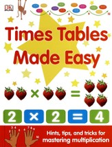 Times Tables Made Easy: Hints, tips, and tricks for learning your tables