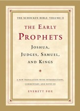 The Early Prophets: Joshua, Judges, Samuel, and Kings: The Schocken Bible, Volume II - eBook