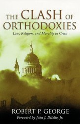 The Clash of Orthodoxies: Law, Religion, and Morality in Crisis / Digital original - eBook
