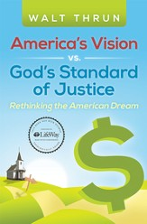Americas Vision vs. Gods Standard of Justice: Rethinking the American Dream - eBook