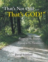 Thats Not Odd Thats GOD!: Recognizing His Presence; Rejoicing in His Providence - eBook