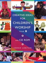 Creative Ideas for Children's Worship Year B: Based on the Sunday Gospels Year B - eBook