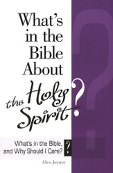 What's in the Bible About The Holy Spirit?