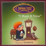 I Want It Now - Songs About Patience Audio CD