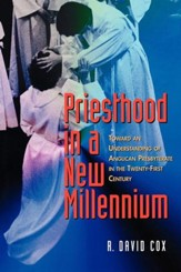 Priesthood in a New Millennium: Toward an Understanding of Anglican Presbyterate in the Twenty-First Century - eBook